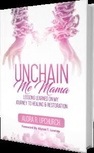 UNCHAIN Me Mama